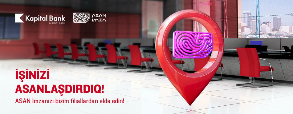 В филиалах Kapital Bank теперь можно получить «ASAN İmza»