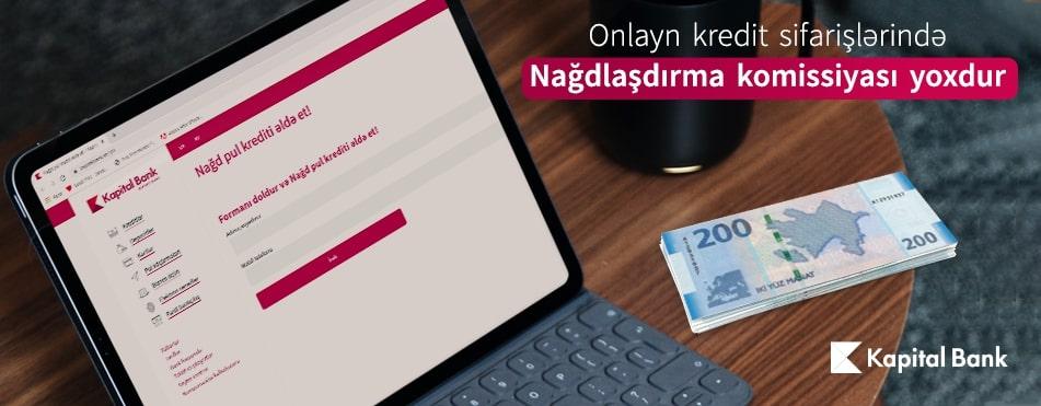 Kapital Bank-dan nağd pul krediti üzrə nağdlaşdırma komissiyası 0% oldu