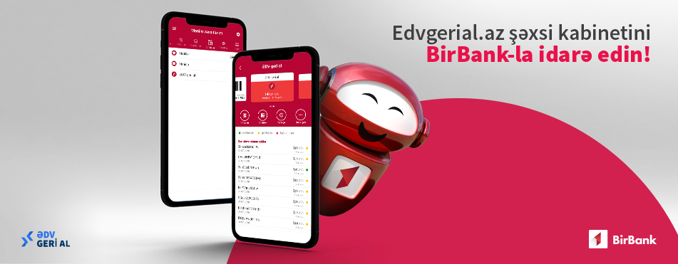 Manage your personal cabinet of the portal www.edvgerial.az via the BirBank mobile app!