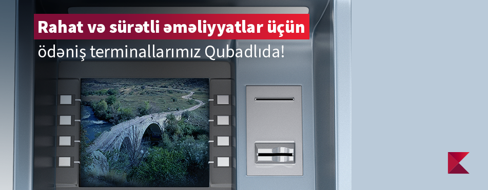 Kapital Bank has installed an ATM and payment terminal in liberated Gubadli
