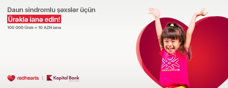 """Kapital Bank və """"Qırmızı Ürəklər"""" uşaqlar üçün sosial aksiya həyata keçirib"""