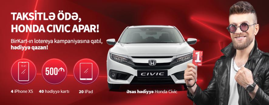 Taksitlə ödə, Honda Civic qazan!