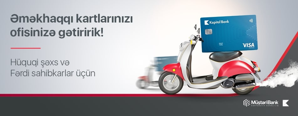 Kapital Bank launches payroll cards delivery service for the first time in Azerbaijan