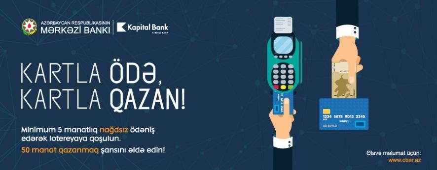 Kapital Bank-ın kartları ilə 50 manat qazanmaq şansı