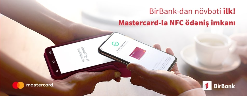 BirBank for the first time in the country enables Mastercard cardholders to make NFC payments