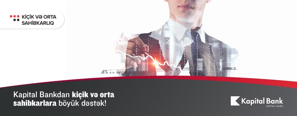 Kapital Bank və KOBİA-dan hüquqi şəxslərə və sahibkarlara dəstək!